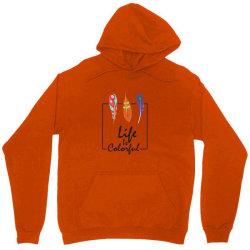 Life is colorful Unisex Hoodie   Artistshot