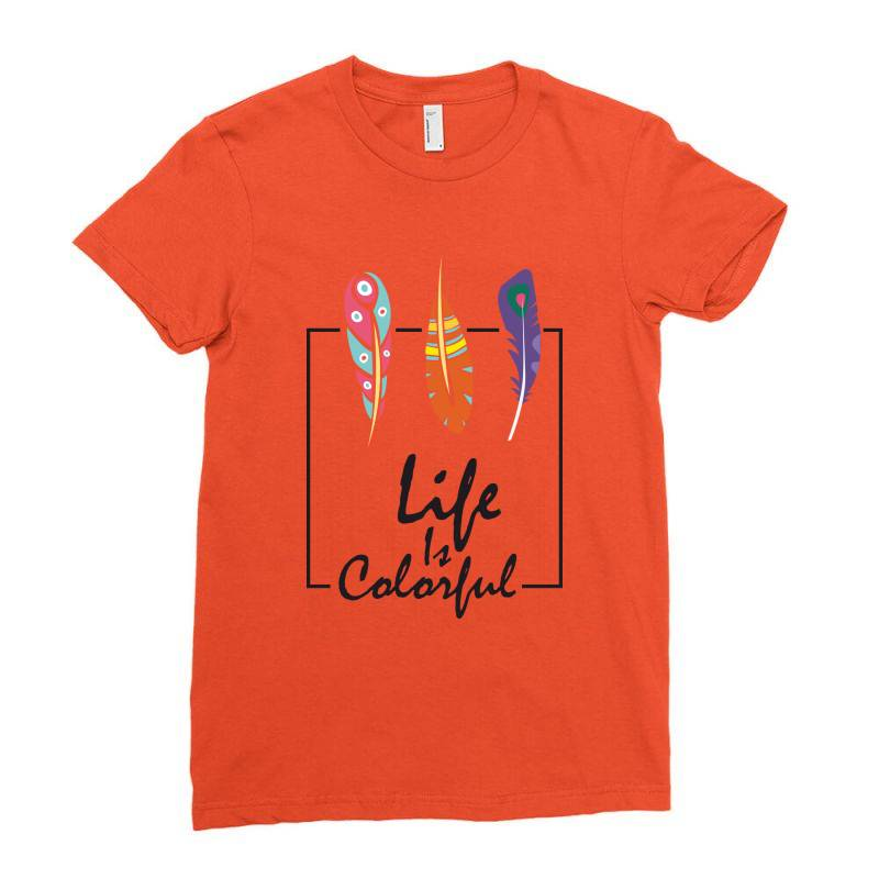 Life Is Colorful Ladies Fitted T-shirt | Artistshot