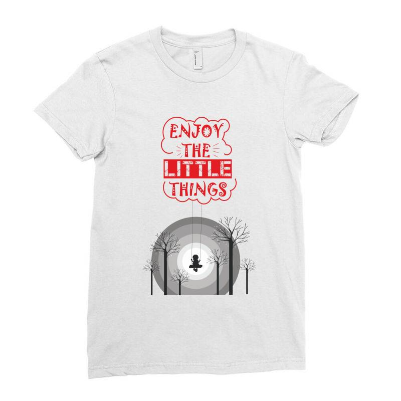 Enjoy The Little Things Ladies Fitted T-shirt | Artistshot