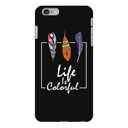 Life is colorful iPhone 6 Plus/6s Plus Case | Artistshot