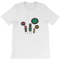 Stop Go Ready T-Shirt | Artistshot
