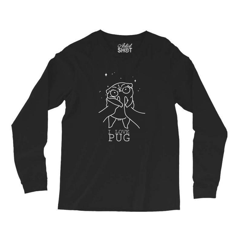 I Love Pug Long Sleeve Shirts | Artistshot