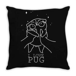 I love pug Throw Pillow | Artistshot