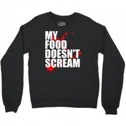 my food doesn't scream Crewneck Sweatshirt | Artistshot