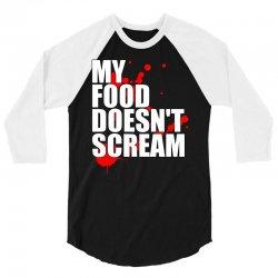 my food doesn't scream 3/4 Sleeve Shirt | Artistshot
