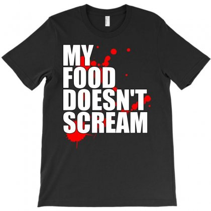 My Food Doesn't Scream T-shirt Designed By Starlight