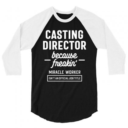Casting Director Profession Occupation Job Gift 3/4 Sleeve Shirt Designed By Cidolopez