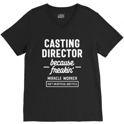 Casting Director Profession Occupation Job Gift V-neck Tee Designed By Cidolopez