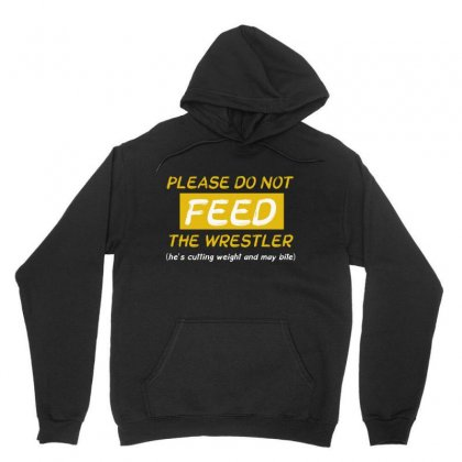 Do Not Feed The Wrestler Cutting Weight Wrestling Coach Unisex Hoodie Designed By Linafashion95