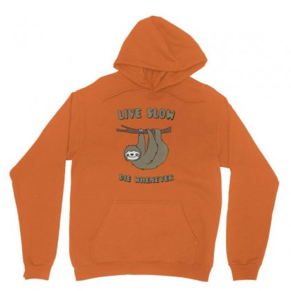 Funny & Cute Sloth 'live Slow Die Whenever' Cool Statement   Laz Unisex Hoodie Designed By Arsa