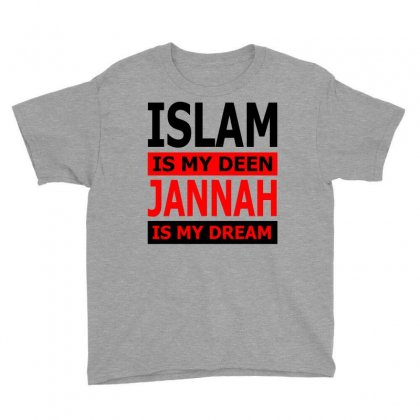 Islam Is My Deen Jannah Is My Dream Youth Tee Designed By Moon99