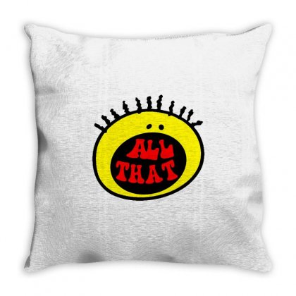 All That Throw Pillow Designed By Shirt1na
