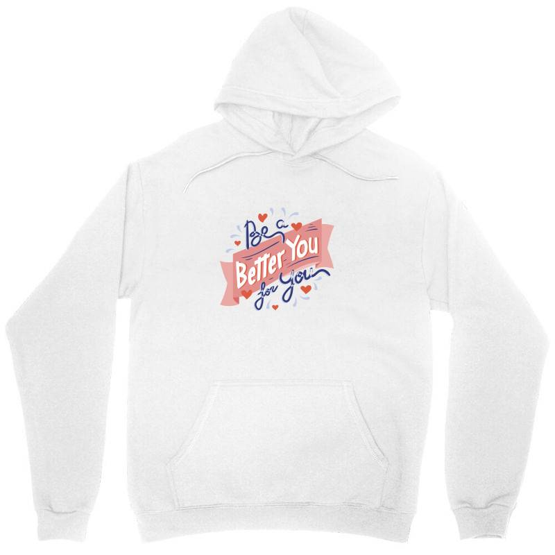 Be A Better You For You Unisex Hoodie   Artistshot