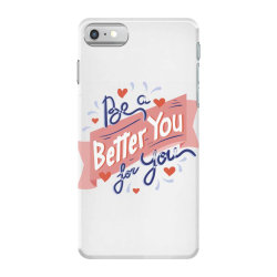 Be a better you for you iPhone 7 Case | Artistshot