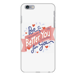 Be a better you for you iPhone 6 Plus/6s Plus Case | Artistshot