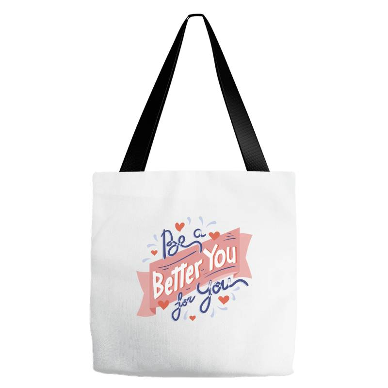 Be A Better You For You Tote Bags | Artistshot