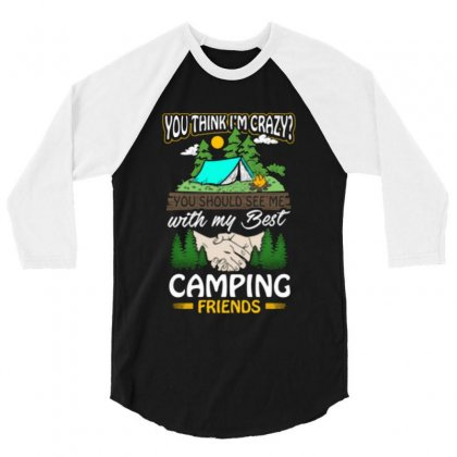 Crazy Best Camping Friends 3/4 Sleeve Shirt Designed By Romeo And Juliet