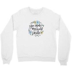 You make my heart smile Crewneck Sweatshirt | Artistshot