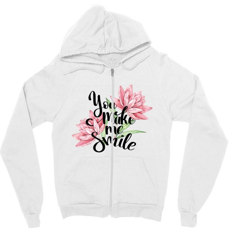 You Make Me Smile Zipper Hoodie | Artistshot