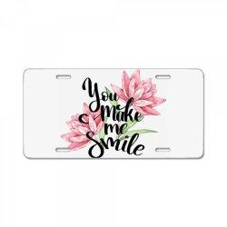 You make me smile License Plate | Artistshot