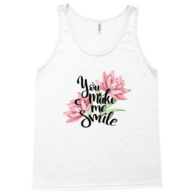 You Make Me Smile Tank Top | Artistshot