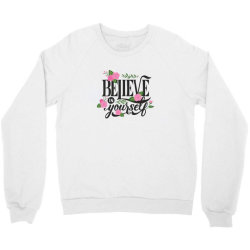 Believe in youself Crewneck Sweatshirt | Artistshot