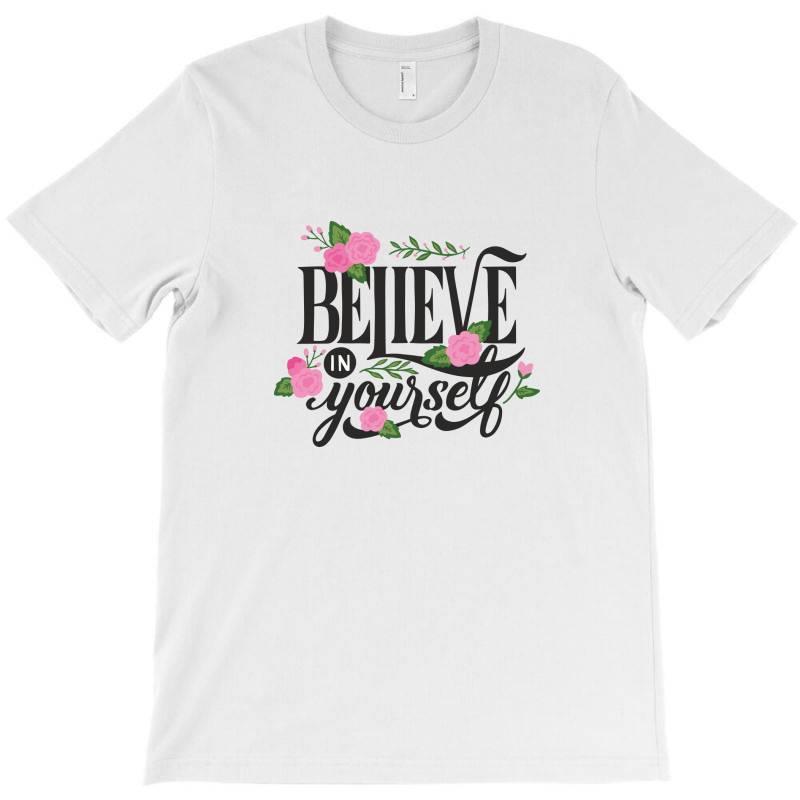 Believe In Youself T-shirt | Artistshot