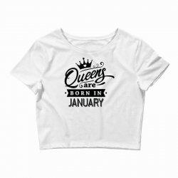Queens Are Born In January Crop Top | Artistshot