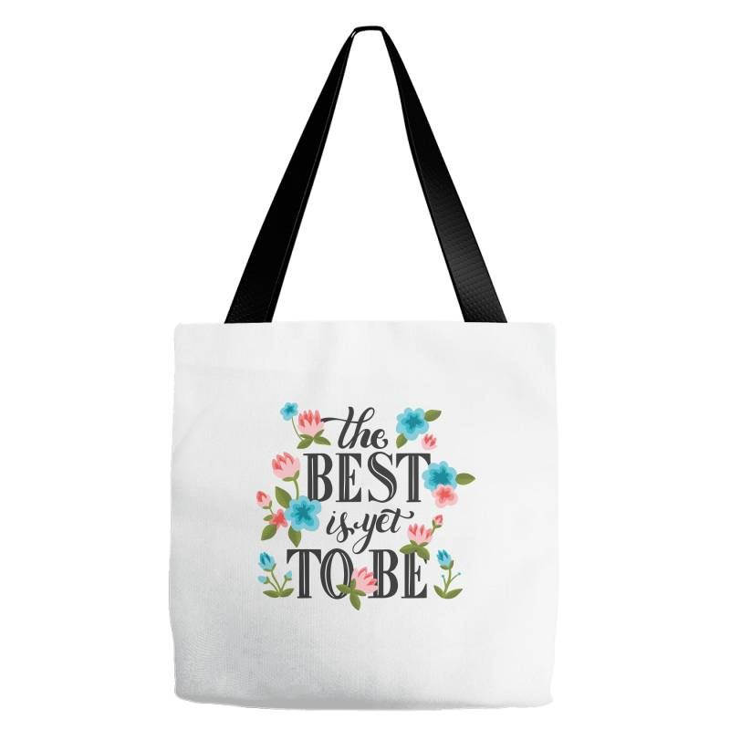 The Best Is Yet To Be Tote Bags | Artistshot
