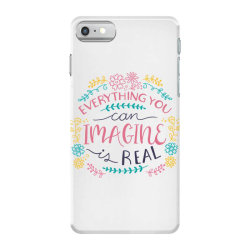 Everything you can imagine is real iPhone 7 Case | Artistshot