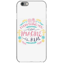 Everything you can imagine is real iPhone 6/6s Case | Artistshot