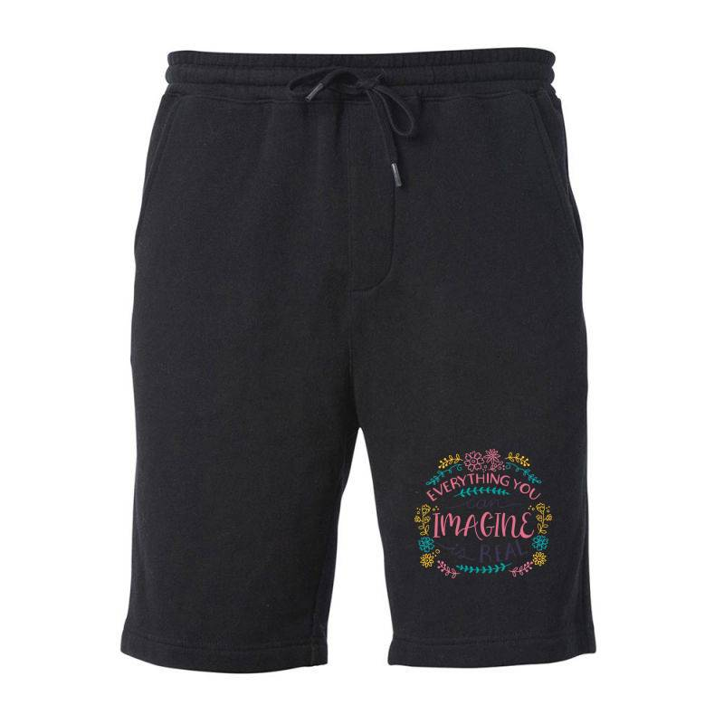 Everything You Can Imagine Is Real Fleece Short | Artistshot