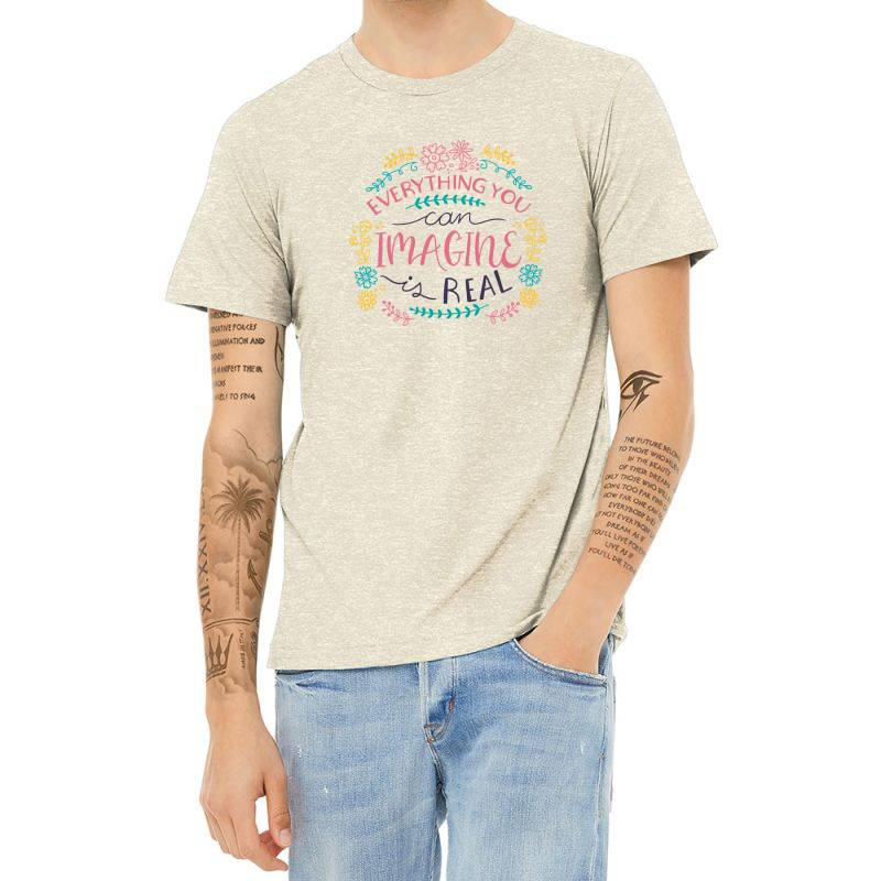 Everything You Can Imagine Is Real Heather T-shirt   Artistshot