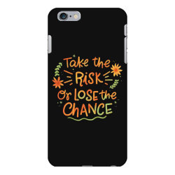 Take the risk or lose the chance iPhone 6 Plus/6s Plus Case | Artistshot