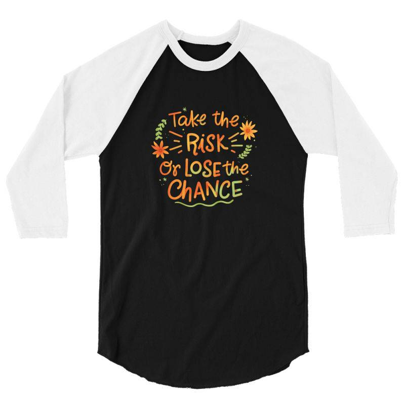 Take The Risk Or Lose The Chance 3/4 Sleeve Shirt | Artistshot