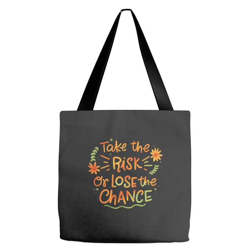 Take The Risk Or Lose The Chance Tote Bags | Artistshot