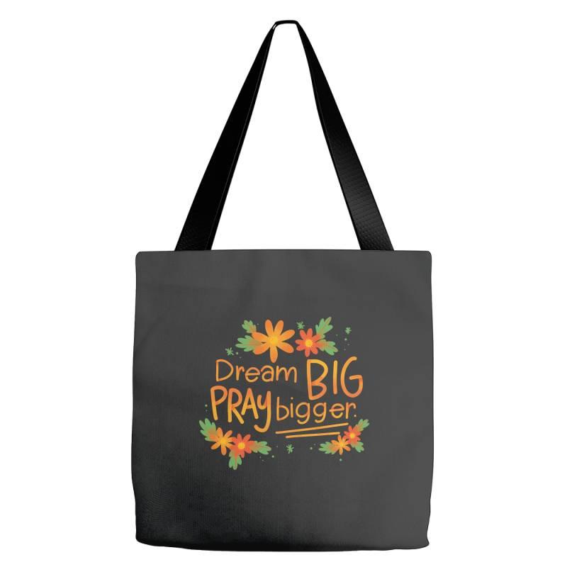 Dream Big Pray Bigger Tote Bags | Artistshot