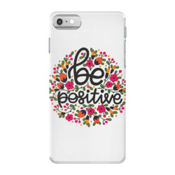 Be positive iPhone 7 Case   Artistshot