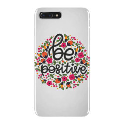 Be positive iPhone 7 Plus Case   Artistshot