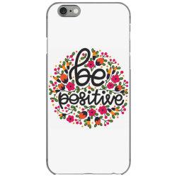 Be positive iPhone 6/6s Case   Artistshot