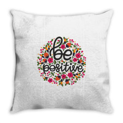 Be positive Throw Pillow   Artistshot