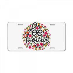 Be positive License Plate   Artistshot