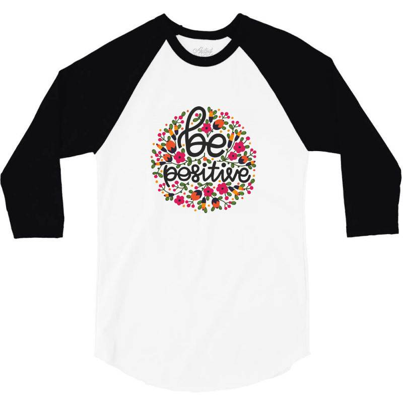 Be Positive 3/4 Sleeve Shirt   Artistshot