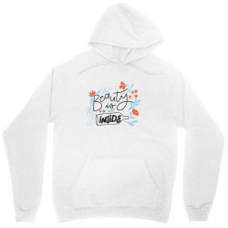 Beauty is inside Unisex Hoodie | Artistshot