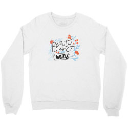 Beauty is inside Crewneck Sweatshirt | Artistshot