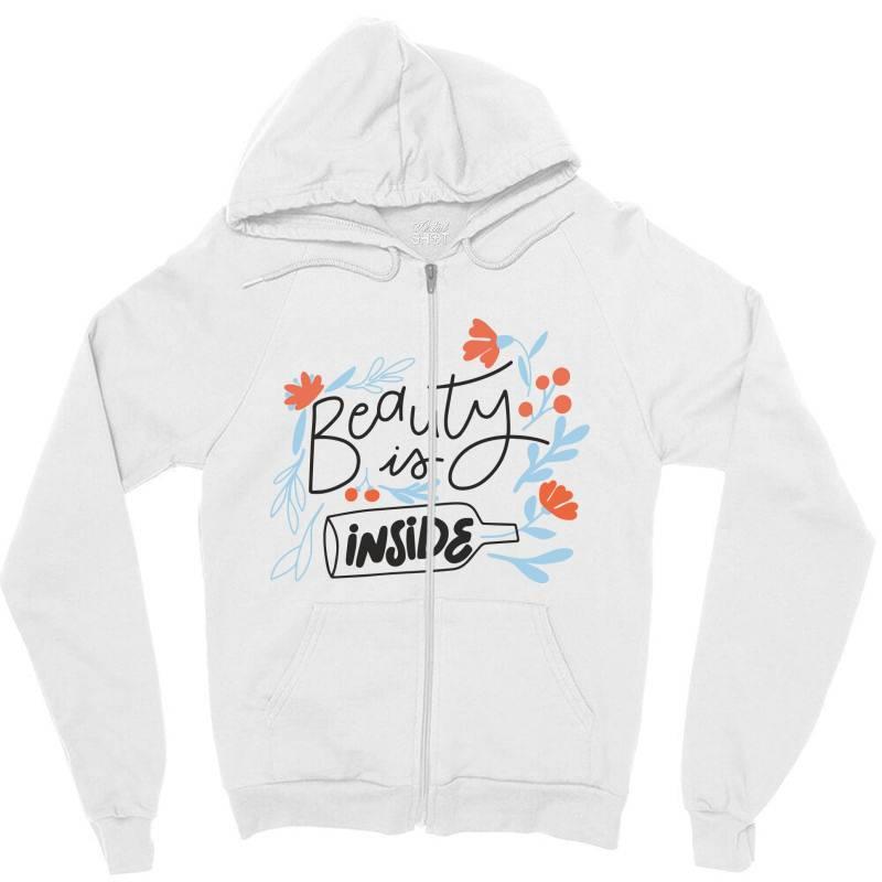 Beauty Is Inside Zipper Hoodie | Artistshot