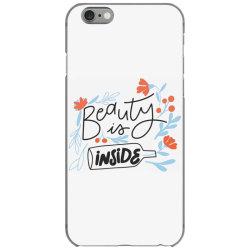 Beauty is inside iPhone 6/6s Case   Artistshot