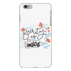Beauty is inside iPhone 6 Plus/6s Plus Case   Artistshot