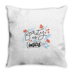 Beauty is inside Throw Pillow   Artistshot