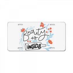 Beauty is inside License Plate   Artistshot